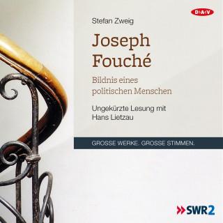 Stefan Zweig: Joseph Fouché. Bildnis eines politischen Menschen
