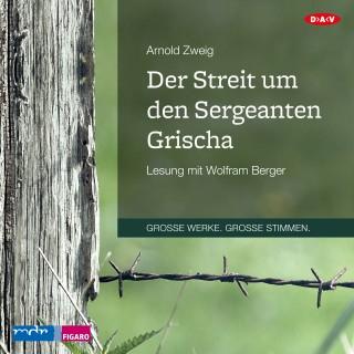 Arnold Zweig: Der Streit um den Sergeanten Grischa