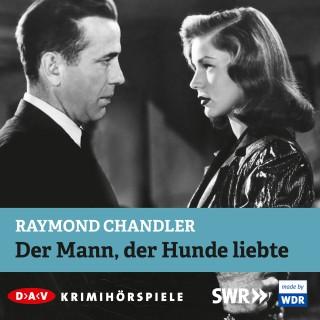 Raymond Chandler: Der Mann, der Hunde liebte