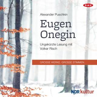 Alexander Puschkin: Eugen Onegin (Ungekürzte Lesung)