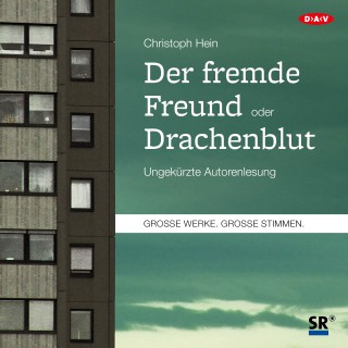 Christoph Hein: Der fremde Freund / Drachenblut