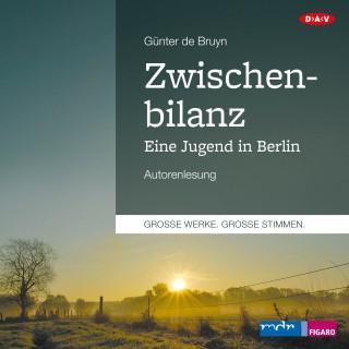 Günter de Bruyn: Zwischenbilanz. Eine Jugend in Berlin