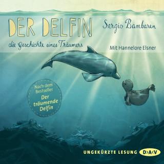 Sergio Bambaren: Der Delfin - Die Geschichte eines Träumers. Nacherzählt von Sabine Cuno