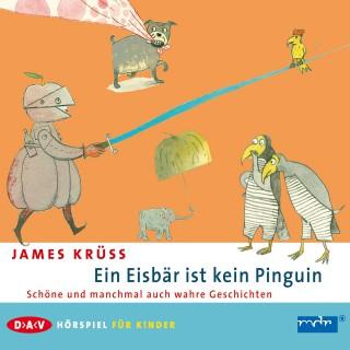 James Krüss: Ein Eisbär ist kein Pinguin
