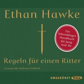Ethan Hawke: Regeln für einen Ritter (Ungekürzte Lesung)