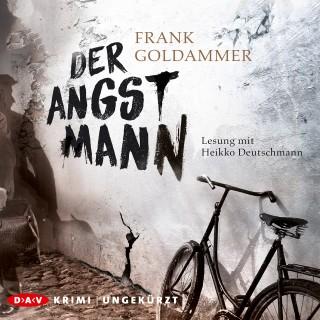Frank Goldammer: Der Angstmann (Ungekürzte Lesung)