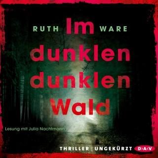 Ruth Ware: Im dunklen, dunklen Wald (Ungekürzte Lesung)