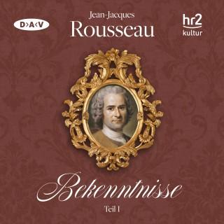 Jean-Jacques Rousseau: Bekenntnisse, Teil 1 (Lesung)