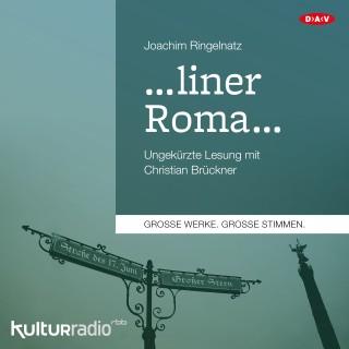 Joachim Ringelnatz: ...liner Roma... (Ungekürzte Lesung)