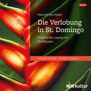 Heinrich von Kleist: Die Verlobung in St. Domingo (Ungekürzte Lesung)