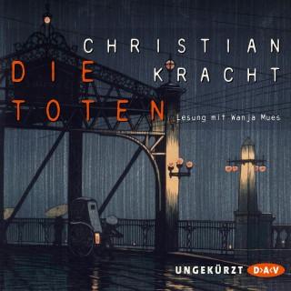 Christian Kracht: Die Toten (Ungekürzte Lesung)