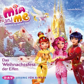 Isabella Mohn: Mia and me, Das Weihnachtsfest der Elfen (Lesung mit Musik)