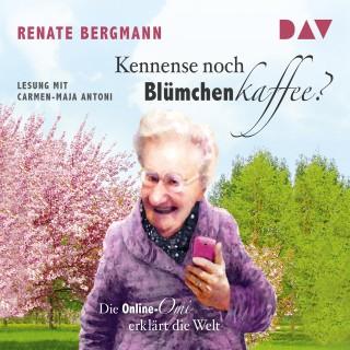 Renate Bergmann: Die Online-Omi - Kennense noch Blümchenkaffee? Die Online-Omi erklärt die Welt (Lesung)