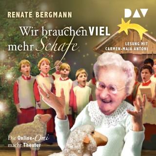 Renate Bergmann: Wir brauchen viel mehr Schafe. Die Online-Omi macht Theater