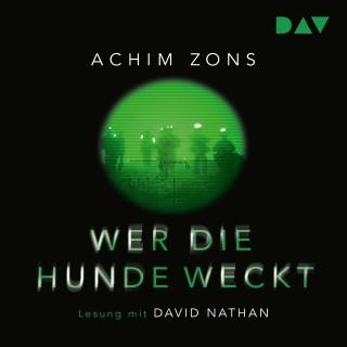 Achim Zons: Wer die Hunde weckt