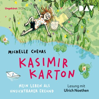 Michelle Cuevas: Kasimir Karton - Mein Leben als unsichtbarer Freund (Ungekürzt)