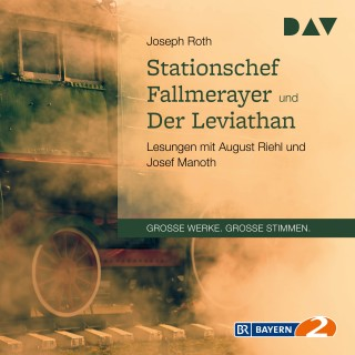 Joseph Roth: Stationschef Fallmerayer und der Leviathan