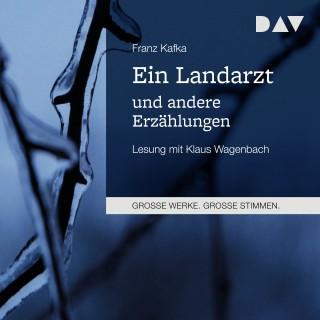 Franz Kafka: Ein Landarzt und andere Erzählungen