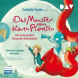 Cornelia Funke, Paul Maar: Das Monster vom blauen Planeten und sechs weitere klingende Bilderbücher