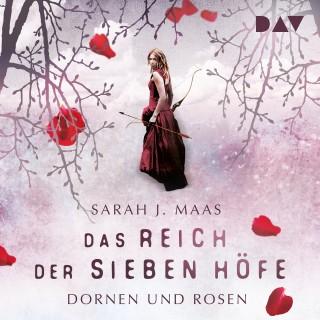 Sarah J. Maas: Das Reich der Sieben Höfe, Teil 1: Dornen und Rosen
