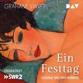 Graham Swift: Ein Festtag (Ungekürzte Lesung mit Musik)