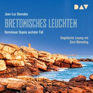 Jean-Luc Bannalec: Bretonisches Leuchten. Kommissar Dupins sechster Fall (Ungekürzt)