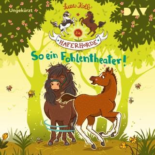 Suza Kolb: So ein Fohlentheater! - Die Haferhorde, Teil 8 (Ungekürzt)