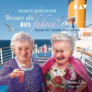 Renate Bergmann: Besser als Bus fahren. Die Online-Omi legt ab (Gekürzt)