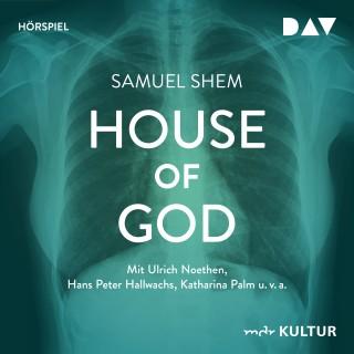 Samuel Shem: House of God (Ungekürzt)
