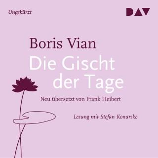 Boris Vian: Die Gischt der Tage (Ungekürzt)
