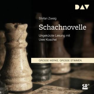 Stefan Zweig: Schachnovelle (Ungekürzt)