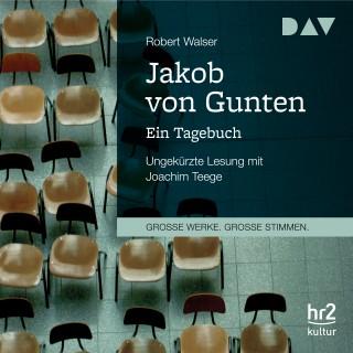 Robert Walser: Jakob von Gunten - Ein Tagebuch (Ungekürzt)