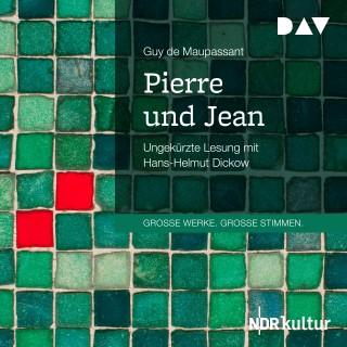 Guy de Maupassant: Pierre und Jean (Ungekürzt)