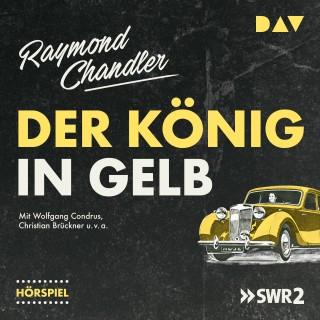 Raymond Chandler: Der König in Gelb (Hörspiel)