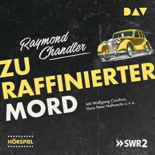 Raymond Chandler: Zu raffinierter Mord (Hörspiel)