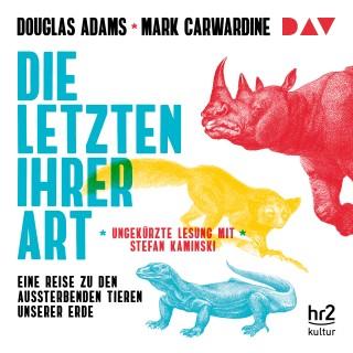 Douglas Adams, Mark Carwardine: Die Letzten ihrer Art. Eine Reise zu den aussterbenden Tieren unserer Erde