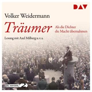 Volker Weidermann: Träumer - Als die Dichter die Macht übernahmen (Gekürzt)