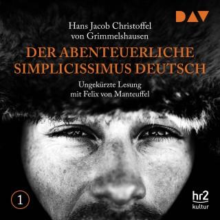 Hans Jacob Christoffel von Grimmelshausen: Der abenteuerliche Simplicissimus, Teil 1 (Ungekürzt)