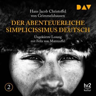 Hans Jacob Christoffel von Grimmelshausen: Der abenteuerliche Simplicissimus, Teil 2 (Ungekürzt)