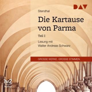 Stendhal: Die Kartause von Parma, Teil 1 (Gekürzt)
