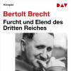 Bertolt Brecht: Furcht und Elend des Dritten Reiches