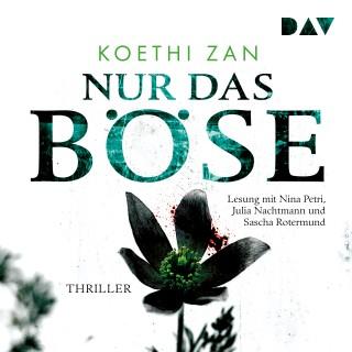 Koethi Zan: Nur das Böse (Ungekürzte Lesung)