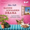 Rita Falk: Kaiserschmarrndrama. Ein Provinzkrimi