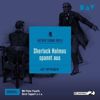 Arthur Conan Doyle: Sherlock Holmes spannt aus