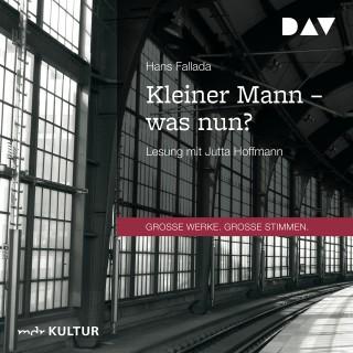 Hans Fallada: Kleiner Mann - was nun? (Gekürzt)