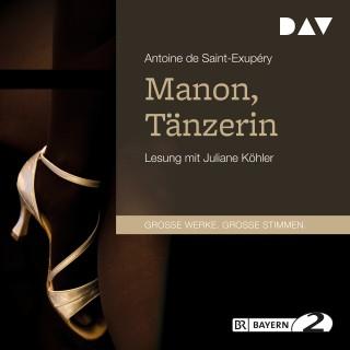 Antoine de Saint-Exupéry: Manon, Tänzerin
