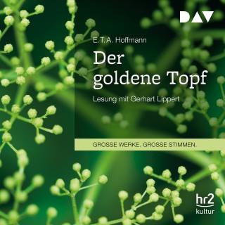 E.T.A. Hoffmann: Der goldene Topf (Ungekürzt)