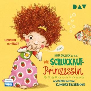 Nina Dulleck: Die Schluckaufprinzessin und sechs weitere klingende Bilderbücher (Gekürzt)