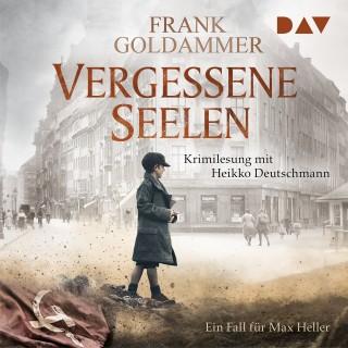 Frank Goldammer: Vergessene Seelen - Ein Fall für Max Heller (Ungekürzt)