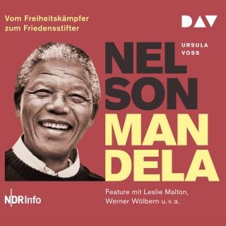 Ursula Voss: Nelson Mandela - Vom Freiheitskämpfer zum Friedensstifter